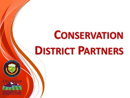 C ONSERVATION D ISTRICT P ARTNERS. Conservation Districts partner with many local and statewide groups and organizations. (The Building Partnership module.