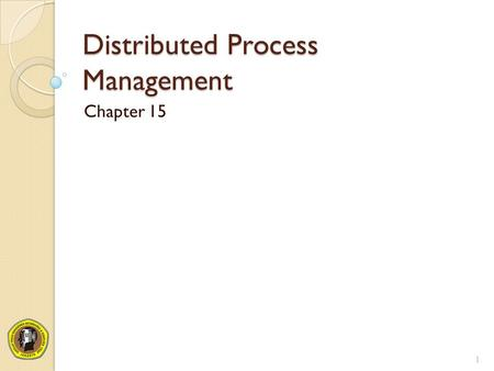 Distributed Process Management Chapter 15 1. Process Migration Transfer of sufficient amount of the state of a process from one computer to another The.