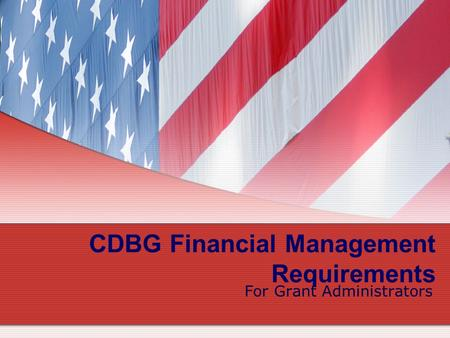 CDBG Financial Management Requirements For Grant Administrators.