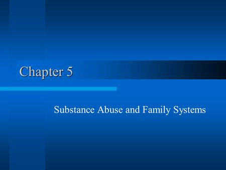 Substance Abuse and Family Systems