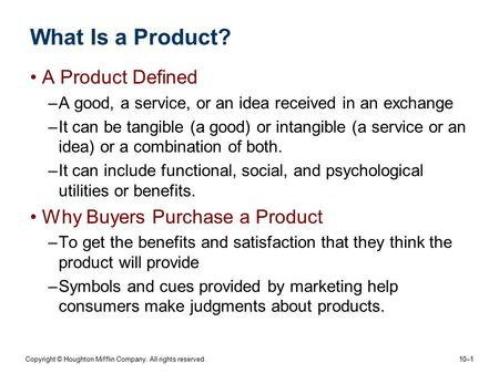 What Is a Product? A Product Defined Why Buyers Purchase a Product
