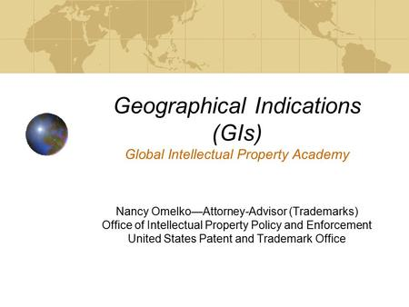 Geographical Indications (GIs) Global Intellectual Property Academy