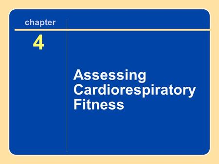 Author name here for Edited books chapter 4 4 Assessing Cardiorespiratory Fitness chapter.