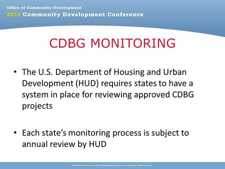 The U.S. Department of Housing and Urban Development (HUD) requires states to have a system in place for reviewing approved CDBG projects Each state's.
