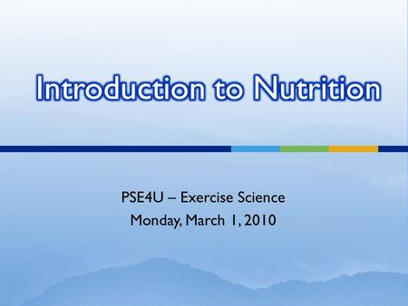 PSE4U – Exercise Science Monday, March 1, 2010. Lesson by nutrition experts Miss L. Corrente & Miss A. Read Presented to the Grade 12 Exercise Science.