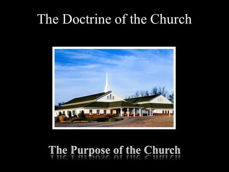 The Doctrine of the Church. The main focus or purpose of the Church is not to win souls resulting in the saving of the world. The leaven of Matthew.