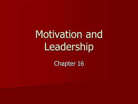 Motivation and <strong>Leadership</strong>