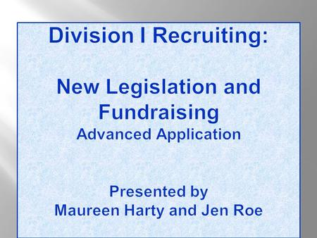  Discuss the recently adopted recruiting legislation:  Understand the changes; and  Review related interpretations.  Discuss recruiting legislation.