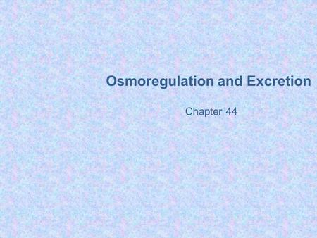 Osmoregulation and Excretion Chapter 44. Hormonal Circuits.