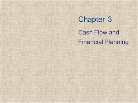 Chapter 3 Cash Flow and Financial Planning. Copyright © 2006 Pearson Addison-Wesley. All rights reserved. 3-2 Analyzing the Firm's Cash Flows Cash flow.
