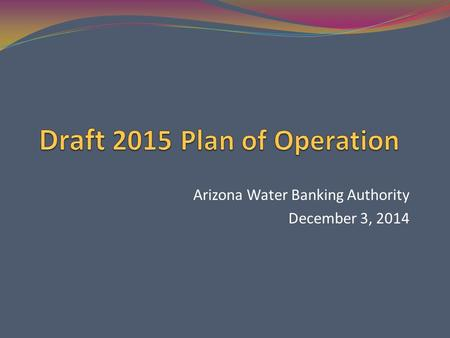 Arizona Water Banking Authority December 3, 2014.