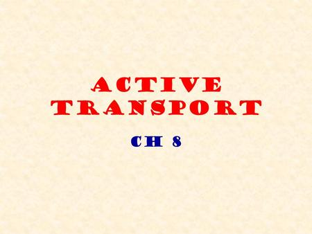 Active Transport Ch 8. It is possible for particles to travel in the reverse direction across the membrane and have particles travel from an area of ______.
