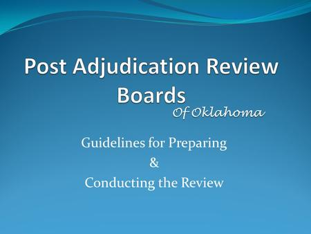Guidelines for Preparing & Conducting the Review Of Oklahoma.