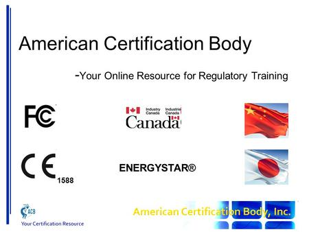 American Certification Body - Your Online Resource for Regulatory Training 1588 ENERGYSTAR®