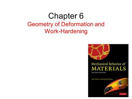 Chapter 6 Geometry of Deformation and Work-Hardening.
