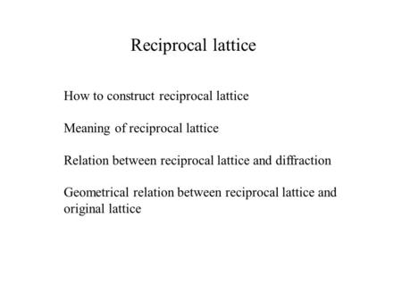 Reciprocal lattice How to construct reciprocal lattice