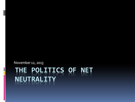 November 12, 2013. Origins of the Net Neutrality Debate  Coalition of Broadband Users and Innovators (CBUI) sent a letter to FCC Chairman Michael Powell.
