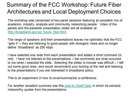 Summary of the FCC Workshop: Future Fiber Architectures and Local Deployment Choices The workshop was comprised of two panel sessions featuring an excellent.