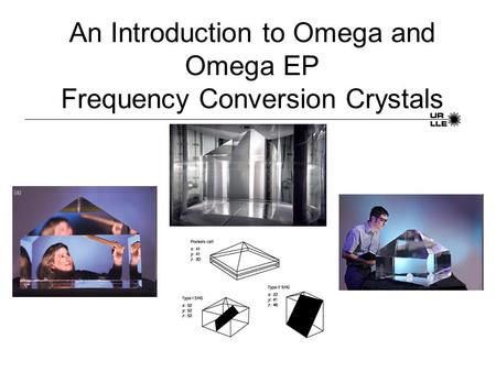 An Introduction to Omega and Omega EP Frequency Conversion Crystals.
