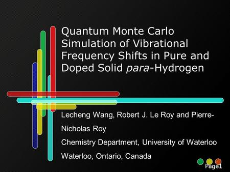 Quantum Monte Carlo Simulation of Vibrational Frequency Shifts in Pure and Doped Solid para-Hydrogen Lecheng Wang, Robert J. Le Roy and Pierre- Nicholas.