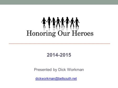 2014-2015 Presented by Dick Workman