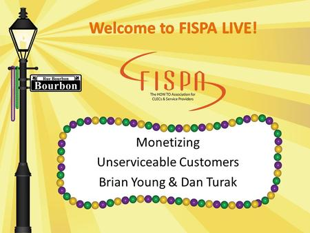 Monetizing Unserviceable Customers Brian Young & Dan Turak.