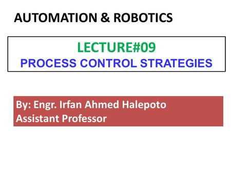 LECTURE#09 PROCESS CONTROL STRATEGIES
