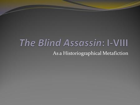 The Blind Assassin: I-VIII