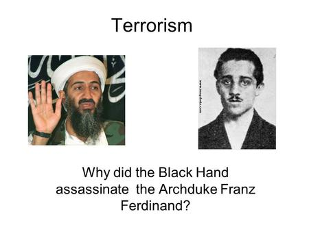 Why did the Black Hand assassinate the Archduke Franz Ferdinand?