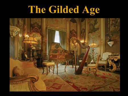 The Gilded Age. Politics, Politicians, & Corruption.