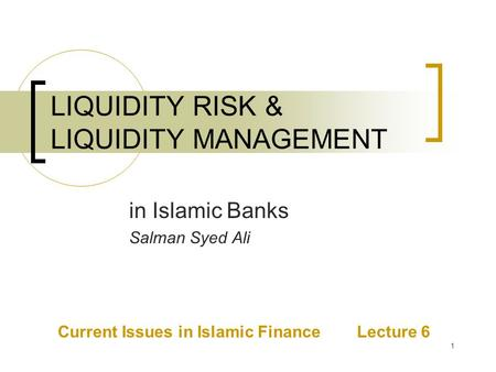 LIQUIDITY RISK & LIQUIDITY MANAGEMENT