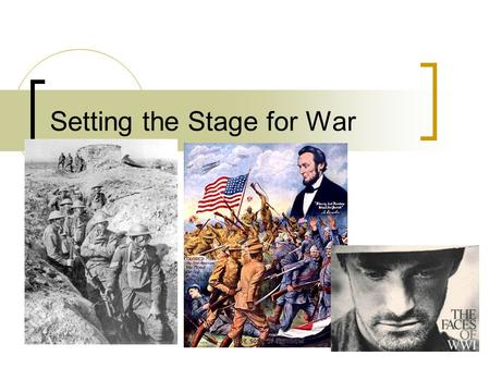 Setting the Stage for War. Turn of 20 th cent. = peace.