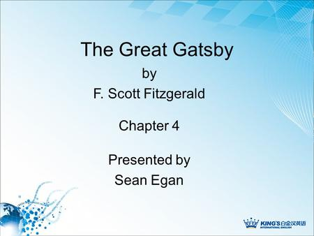 The Great Gatsby Presented by Sean Egan by F. Scott Fitzgerald Chapter 4.