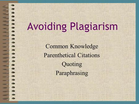 Common Knowledge Parenthetical Citations Quoting Paraphrasing