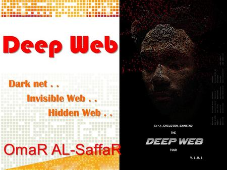 Dark net . . Invisible Web . . Hidden Web . .