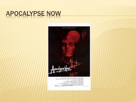 an analysis of apocalypse now based in heart of darkness Apocalypse now quiz that on which work of literature is apocalypse now based apocalypse now by joseph conrad the apocalypse by michael herr heart of darkness.