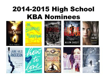 2014-2015 High School KBA Nominees. Why you didn't hear about KBA last year….