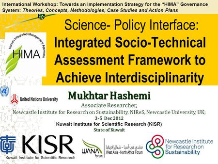 Science- Policy Interface: Integrated Socio-Technical Assessment Framework to Achieve Interdisciplinarity Mukhtar Hashemi Associate Researcher, Newcastle.