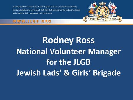 Rodney Ross National Volunteer Manager for the JLGB Jewish Lads' & Girls' Brigade.