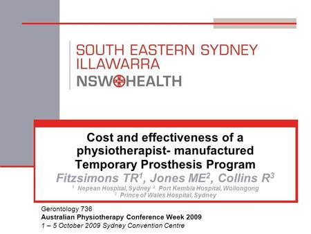 Cost and effectiveness of a physiotherapist- manufactured Temporary Prosthesis Program Fitzsimons TR 1, Jones ME 2, Collins R 3 1 Nepean Hospital, Sydney.