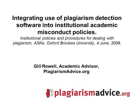 Integrating use of plagiarism detection software into institutional academic misconduct policies. Institutional policies and procedures for dealing with.