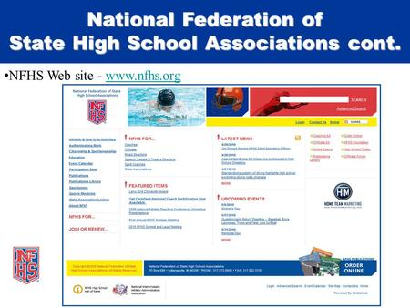 National Federation of State High School Associations cont. NFHS Web site - www.nfhs.orgwww.nfhs.org.