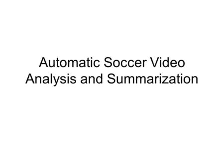 Automatic Soccer Video Analysis and Summarization