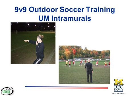 9v9 Outdoor Soccer Training UM Intramurals