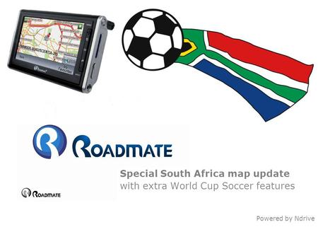 Special South Africa map update with extra World Cup Soccer features Powered by Ndrive.