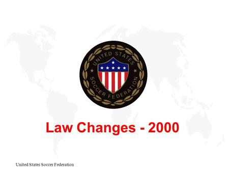 United States Soccer Federation Law Changes - 2000.