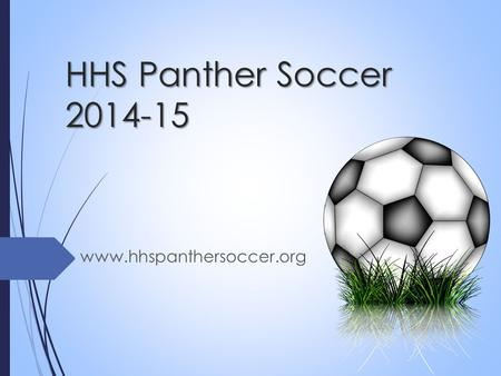 HHS Panther Soccer 2014-15 www.hhspanthersoccer.org.