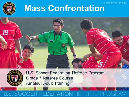 Mass Confrontation U.S. Soccer Federation Referee Program