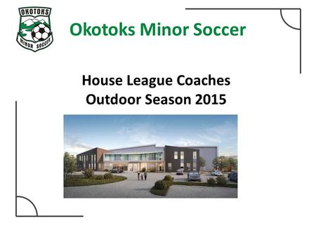 Okotoks Minor Soccer House League Coaches Outdoor Season 2015.