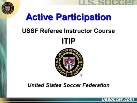 Active Participation USSF Referee Instructor CourseITIP United States Soccer Federation.